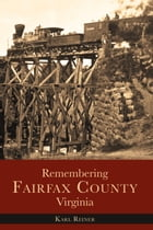 Remembering Fairfax County, Virginia by Karl Reiner