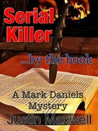 Serial Killer ... by the book by Justin Maxwell