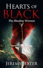 Hearts of Black: The Shadow Woman by Jeremy Jexter