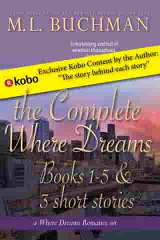 The Complete Where Dreams: a Pike Place Market Seattle romance by M. L. Buchman