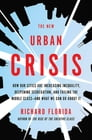 The New Urban Crisis Cover Image