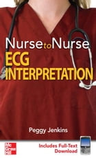 Nurse to Nurse ECG Interpretation by Peggy Jenkins