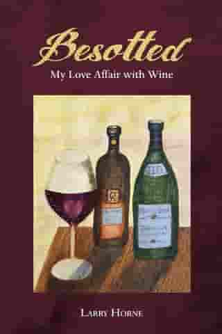 Besotted: My Love Affair with Wine