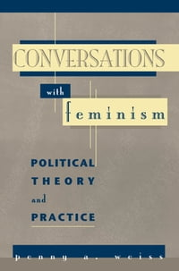 Conversations with Feminism: Political Theory and Practice