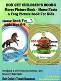 Box Set Children's Books: Horse Picture Book – Horse Facts & Frog Picture Book For Kids
