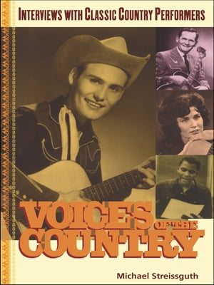 Voices of the Country Interviews with Classic Country Performers
