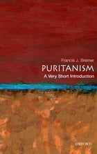 Puritanism: A Very Short Introduction by Francis J. Bremer