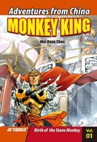 Monkey King Volume 01: Birth of the Stone Monkey by Chao Peng