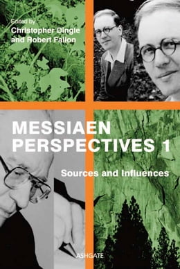 Book Messiaen Perspectives 1: Sources and Influences by Dr Robert Fallon