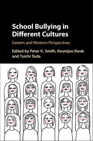 School Bullying in Different Cultures Eastern and Western Perspectives
