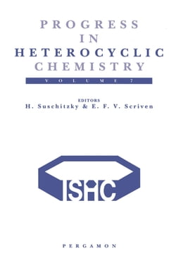 Book Progress in Heterocyclic Chemistry: A Critical Review of the 1994 Literature Preceded by Two… by AAA, E. F. V.