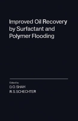 Book Improved Oil Recovery by Surfactant and Polymer Flooding by Shah, D.O.