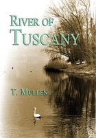 River of Tuscany by T. Mullen