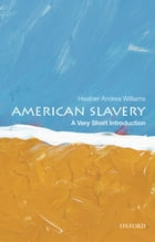 American Slavery: A Very Short Introduction by Heather Andrea Williams