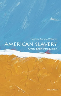 Book American Slavery: A Very Short Introduction by Heather Andrea Williams