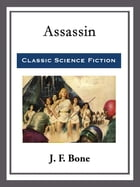 Assassin by J. F. Bone