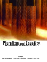 Pluralism and Equality: Values in Indian Society and Politics