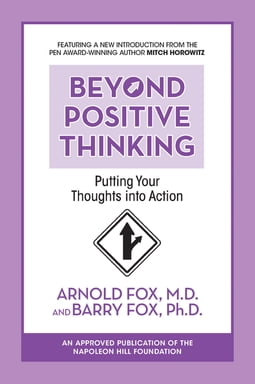 Beyond Positive Thinking: Putting Your Thoughts Into Action