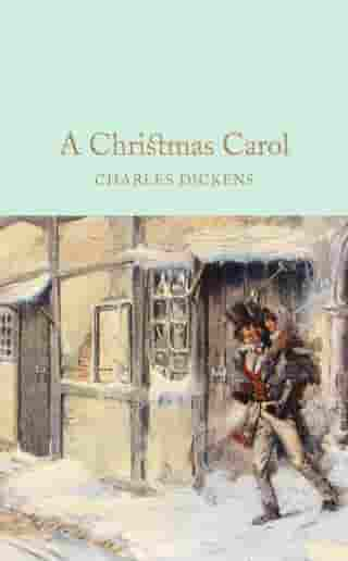A Christmas Carol: A Ghost Story of Christmas by Charles Dickens