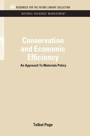 Conservation and Economic Efficiency An Approach To Materials Policy