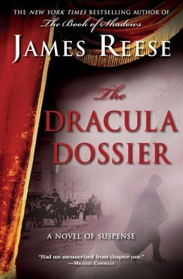 Book The Dracula Dossier: A Novel of Suspense by James Reese