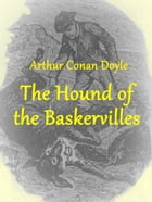 The Hound of the Baskervilles: (illustrated) by Arthur Conan Doyle