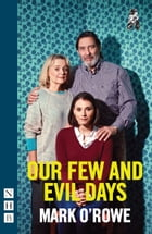 Our Few and Evil Days (NHB Modern Plays) by Mark O'Rowe