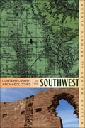 Contemporary Archaeologies of the Southwest 76f89e62-329d-4e3a-80f8-770cbf12a7ea