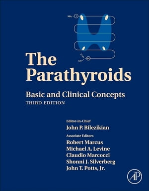 The Parathyroids Basic and Clinical Concepts