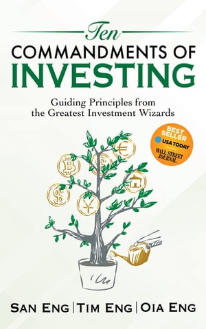 Ten Commandments of Investing: Guiding Principles from the Greatest Investment Wizards de San Eng