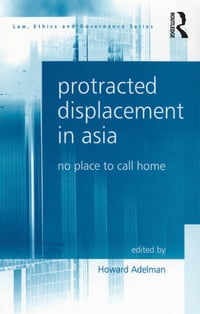 Protracted Displacement in Asia: No Place to Call Home