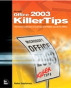 Microsoft Office 2003 Killer Tips by Kleber Stephenson