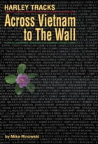 Harley Tracks: Across Vietnam to The Wall by Mike Rinowski