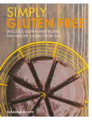 Simply Gluten Free: Delicious gluten-free recipes for healthy eating every day by Susanna Booth