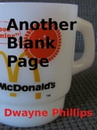 Another Blank Page by Dwayne Phillips