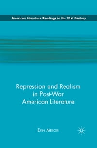 Repression and Realism in Post-War American Literature
