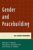 Gender and Peacebuilding: All Hands Required