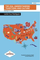 The USA: Understanding Traditions and Culture by Leslie Cruz Rodríguez