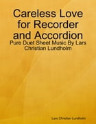 Careless Love for Recorder and Accordion - Pure Duet Sheet Music By Lars Christian Lundholm by Lars Christian Lundholm