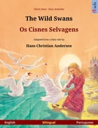 The Wild Swans – Os Cisnes Selvagens (English – Portuguese). Bilingual children's book based on a fairy tale by Hans Christian Andersen, age 4-6 and u by Ulrich Renz