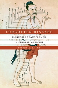 Forgotten Disease: Illnesses Transformed in Chinese Medicine