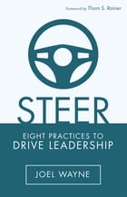 Steer: Eight Practices to Drive Leadership