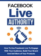 Facebook Live Authority by SoftTech