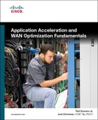 Application Acceleration and WAN Optimization Fundamentals by Ted Grevers Jr.