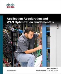 Book Application Acceleration and WAN Optimization Fundamentals by Ted Grevers Jr.
