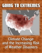 Going to Extremes: Climate Change and the Increasing Risk of Weather Disasters by Progressive Management