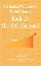 The Graded Wordbook of 52,000 Words Book 15: The 15th Thousand by Gordon (Guoping) Feng