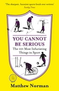 You Cannot Be Serious!: The 101 Most Frustrating Things in Sport 9856ddc7-fdf7-4b47-96d0-1be921da3c21