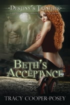 Beth's Acceptance: A Vampire Ménage Urban Fantasy Romance by Tracy Cooper-Posey