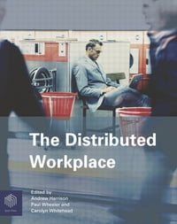 The Distributed Workplace: Sustainable Work Environments
